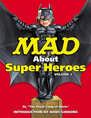 Mad about Superheroes, Volume 2 - Ficarra, John (Editor), and Gibbons, Dave (Introduction by)