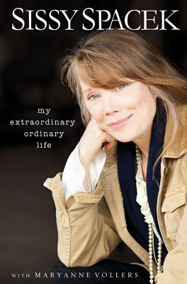 My Extraordinary Ordinary Life - Spacek, Sissy, and Vollers, Maryanne