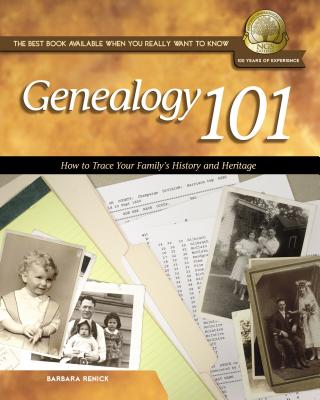 Genealogy 101: How to Trace Your Family's History and Heritage - Renick, Barbara, and The National Genealogical Society, and Thomas Nelson Publishers