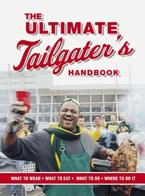 The Ultimate Tailgater's Handbook - Linn, Stephen (Editor)