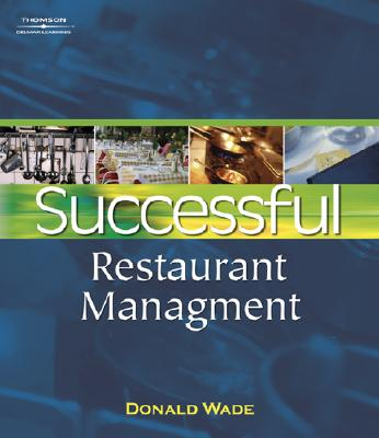 Successful Restaurant Management: From Vision to Execution - Wade, Donald
