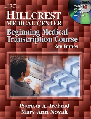 Hillcrest Medical Center: Beginning Medical Transcription Course - Novak, Mary Ann