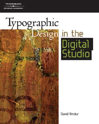 Typographic Design in the Digital Studio: Design Concepts - Amdur, David A