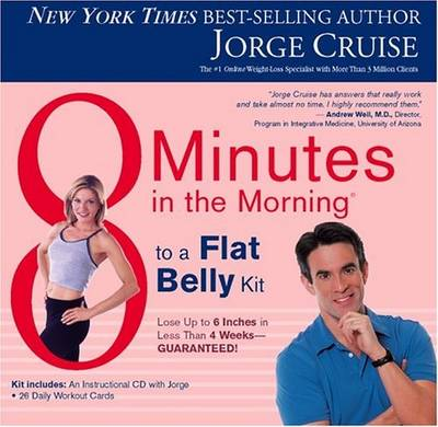 8 Minutes in the Morning to a Flat Belly Kit - Cruise, Jorge