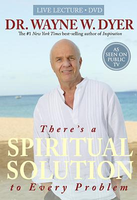 There's a Spiritual Solution to Every Problem - Dyer, Wayne W.