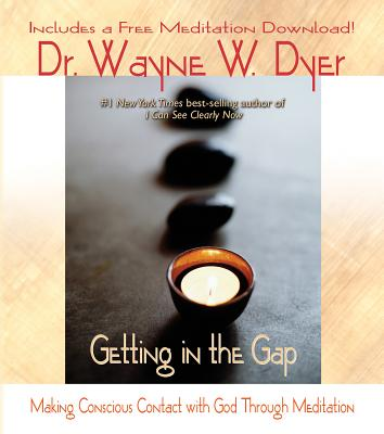 Getting in the Gap - Dyer, Wayne W, Dr.
