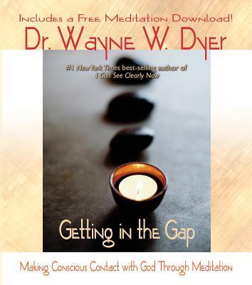 Getting in the Gap - Dyer, Wayne W, Dr.