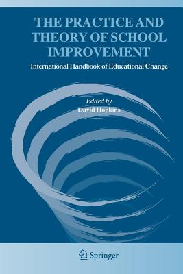The Practice and Theory of School Improvement: International Handbook of Educational Change - Hopkins, David (Editor)