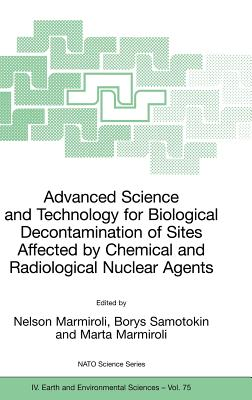Advanced Science and Technology for Biological Decontamination of Sites Affected by Chemical and Radiological Nuclear Agents - Marmiroli, Nelson (Editor), and Samotokin, Borys (Editor), and Marmiroli, Marta (Editor)