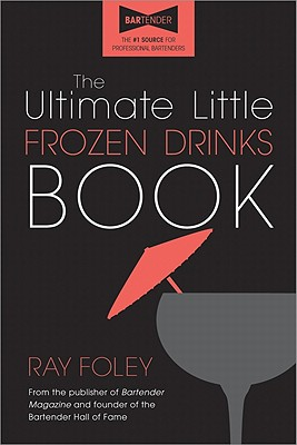The Ultimate Little Frozen Drinks Book -