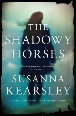 The Shadowy Horses - Kearsley, Susanna