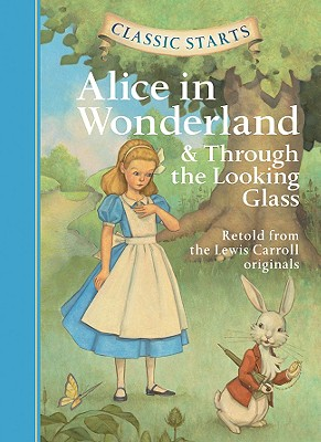 Alice in Wonderland: & Through the Looking-Glass - Carroll, Lewis, and Mason, Eva (Retold by)