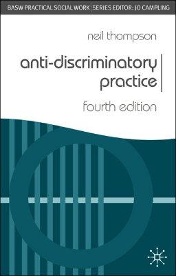 Anti-Discriminatory Practice - Thompson, Neil