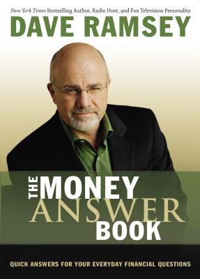 The Money Answer Book: Quick Answers for Your Everyday Financial Questions - Ramsey, Dave