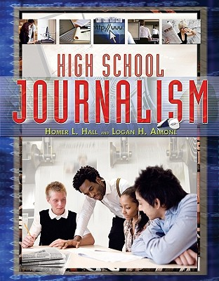 High School Journalism - Hall, Homer L, and Aimone, Logan H