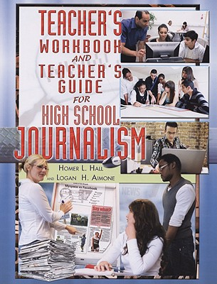 Teacher's Workbook and Teacher's Guide for High School Journalism - Hall, Homer L, and Aimone, Logan H