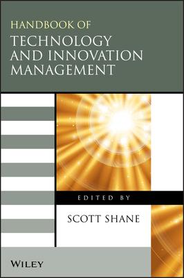 Handbook of Technology and Innovation Management - Shane, Scott Andrew (Editor)