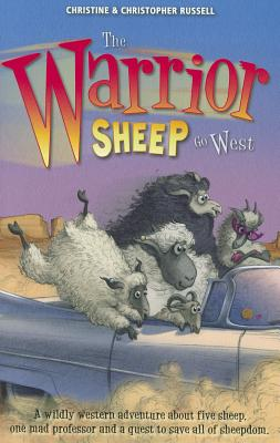 The Warrior Sheep Go West - Russell, Christopher, and Russell, Christine