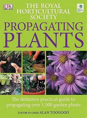 RHS Propagating Plants - Toogood, Alan R.