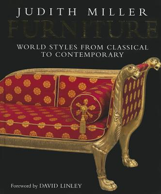 Furniture: World Styles from Classical to Contemporary - Miller, Judith