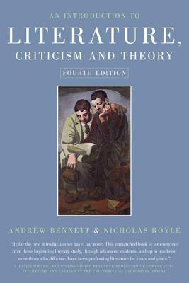 An Introduction to Literature Criticism and Theory - Bennett, Andrew, and Royle, Nicholas, Professor