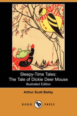 The Tale of Dickie Deer Mouse - Bailey, Arthur Scott