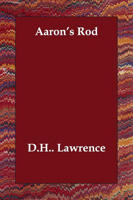 Aaron's Rod - Lawrence, D H