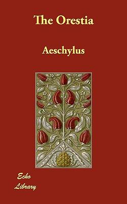 The Orestia - Aeschylus