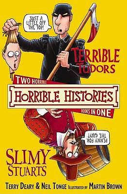 Terrible Tudors and Slimy Stuarts - Deary, Terry
