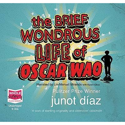 The Brief Wondrous Life of Oscar Wao - Diaz, Junot, and Miranda, Lin-Manuel (Read by), and Olivio, Karen (Read by)