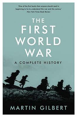 The First World War - Gilbert, Martin
