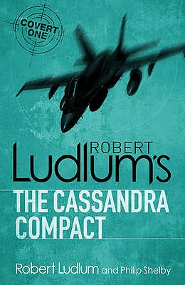 The Cassandra Compact - Ludlum, Robert, and Shelby, Philip (Selected by)