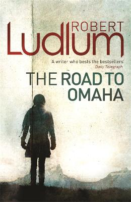 The Road to Omaha - Ludlum, Robert