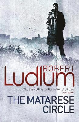 The Matarese Circle - Ludlum, Robert