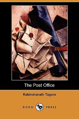 The Post Office (Dodo Press) - Tagore, Rabindranath, and Mukherjee, Devabrata (Translated by)