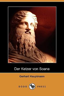 Der Ketzer Von Soana - Hauptmann, Gerhart