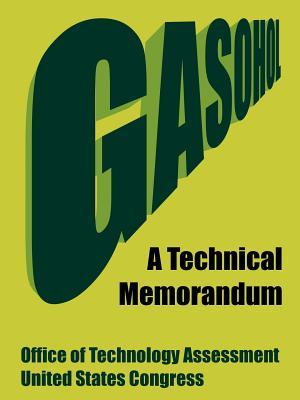 Gasohol: A Technical Memorandum - Office of Technology Assessment, and United States Congress