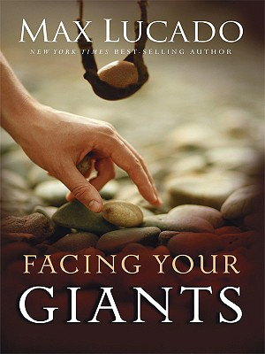 Facing Your Giants - Lucado, Max, B.A., M.A.