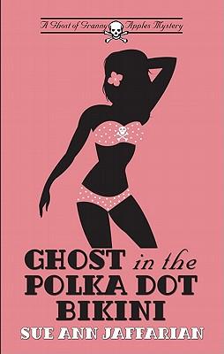 Ghost in the Polka Dot Bikini - Jaffarian, Sue Ann