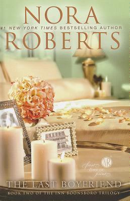 The Last Boyfriend - Roberts, Nora