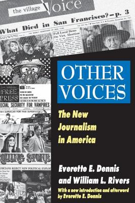 Other Voices: The New Journalism in America - Dennis, Everette E. (Introduction by), and Rivers, William L.