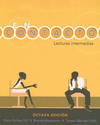 En Contacto: Lecturas Intermedias - Gill, Mary McVey, and Wegmann, Brenda, and Mindez-Faith, Teresa