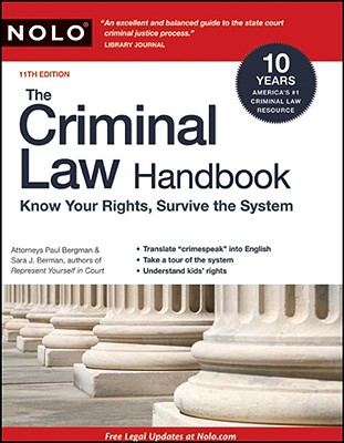 The Criminal Law Handbook: Know Your Rights, Survive the System - Bergman, Paul, Attorney, J.D., and Berman, Sara, J.D.