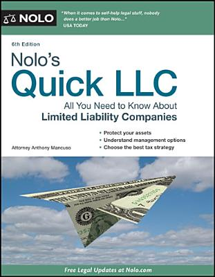 Nolo's Quick LLC: All You Need to Know about Limited Liability Companies - Mancuso, Anthony, Attorney