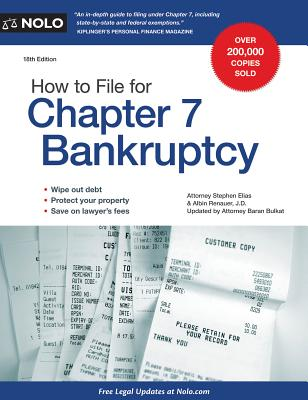 How to File for Chapter 7 Bankruptcy - Elias, Stephen, and Renauer, Albin, J.D, and Bulkat, Baran (Contributions by)