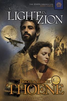 A Light in Zion - Thoene, Bodie, Ph.D., and Thoene, Brock, Ph.D.