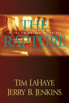 The Rapture: In the Twinkling of an Eye / Countdown to the Earth's Last Days - LaHaye, Tim, Dr., and Jenkins, Jerry B