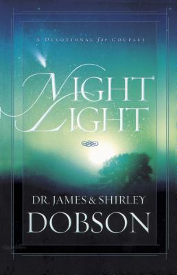 Night Light: A Devotional for Couples - Dobson, James C, Dr., Ph.D., and Dobson, Shirley, M.A