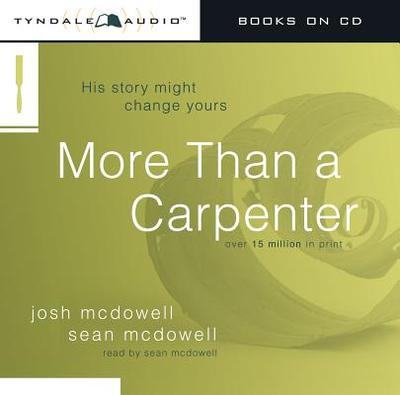 More Than a Carpenter - McDowell, Josh, and McDowell, Sean (Read by)