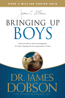 Bringing Up Boys - Dobson, James, Dr., PH.D